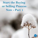 Start the Buying or Selling Process Now - Part 1
