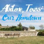Make Abilene Your Hometown