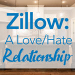 Zillow: A Love/Hate Relationship