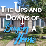 Ups and Downs of Buying a Home