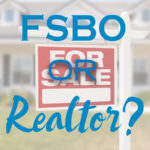 FSBO or Realtor? Which one?